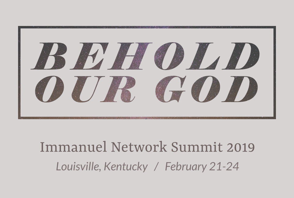 Immanuel Network Summit 2019 Graphic: Behold Our God / Louisville, Kentucky February 21-24